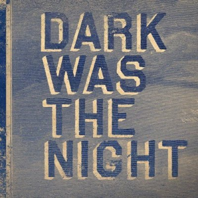 dark_was_the_night